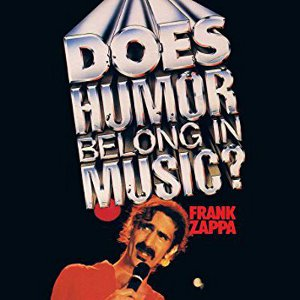 Does Humor Belong in Music ? frank zappa