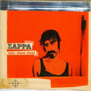 one shot deal Frank Zappa