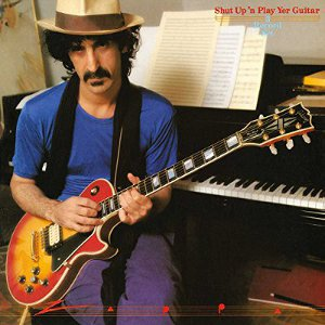 Shut Up 'n Play Yer Guitar frank zappa