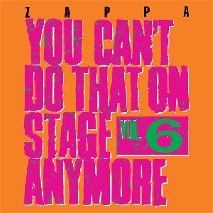 You Can't Do That on Stage Anymore vol 6 frank zappa